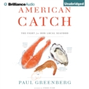 American Catch : The Fight for Our Local Seafood - eAudiobook
