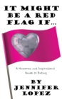 It Might Be a Red Flag If ... : A Humorous and Inspirational Guide to Dating - eBook