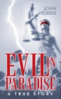 Evil in Paradise : A True Story - eBook