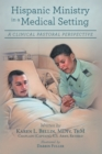 Hispanic Ministry in a Medical Setting : A Clinical Pastoral Perspective - eBook
