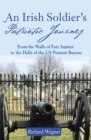An Irish Soldier'S Patriotic Journey : From the Walls of Fort Sumter to the Halls of the Us Pension Bureau - eBook