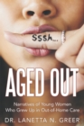 Aged Out : Narratives of Young Women Who Grew up in Out-Of-Home Care - eBook