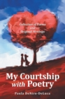 My Courtship with Poetry : Collection of Poems and Original Writings - eBook
