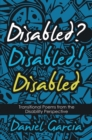 Disabled? Disabled! Disabled : Transitional Poems from the Disability Perspective - eBook