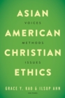 Asian American Christian Ethics : Voices, Methods, Issues - Book