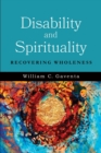 Disability and Spirituality : Recovering Wholeness - Book