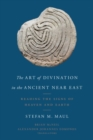 The Art of Divination in the Ancient Near East : Reading the Signs of Heaven and Earth - Book
