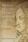 Proofs of God in Early Modern Europe : An Anthology - Book