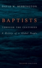 Baptists through the Centuries : A History of a Global People - Book