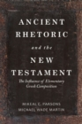 Ancient Rhetoric and the New Testament : The Influence of Elementary Greek Composition - Book