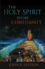 The Holy Spirit before Christianity - Book