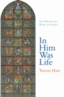 In Him Was Life : The Person and Work of Christ - Book