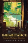 Inhabitance : Ecological Religious Education - Book