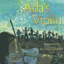 Ada's Violin : The Story of the Recycled Orchestra of Paraguay - Book