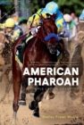 American Pharoah : Triple Crown Champion - eBook