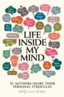 Life Inside My Mind : 31 Authors Share Their Personal Struggles - Book