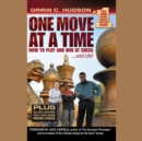 One Move at a Time : How to Play and Win at Chess ... and Life - eAudiobook