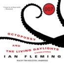 Octopussy and The Living Daylights, and Other Stories - eAudiobook