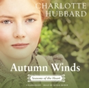 Autumn Winds : Seasons of the Heart - eAudiobook