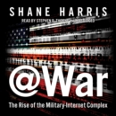 @War : The Rise of the Military-Internet Complex - eAudiobook