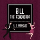 Bill the Conqueror - eAudiobook