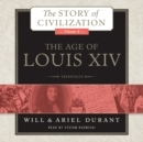 The Age of Louis XIV : A History of European Civilization in the Period of Pascal, Moliere, Cromwell, Milton, Peter the Great, Newton, and Spinoza, 1648-1715 - eAudiobook