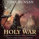 The Holy War : The Losing and Taking Again of the Town of Mansoul - eAudiobook