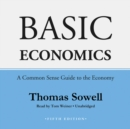 Basic Economics, Fifth Edition : A Common Sense Guide to the Economy - eAudiobook