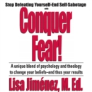 Conquer Fear! : Stop Defeating Yourself-End Self Sabotage - eAudiobook