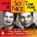 "You'd Be So Nice to Come Home To : The Letters of Paul ""Buddy"" Frees and Annelle Frees - eAudiobook"