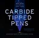 Carbide Tipped Pens : Seventeen Tales of Hard Science Fiction - eAudiobook