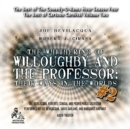 The Whithering of Willoughby and the Professor: Their Ways in the Worlds, Vol. 2 - eAudiobook