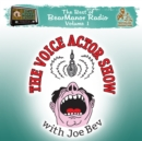 The Voice Actor Show with Joe Bev - eAudiobook