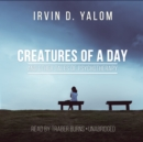 Creatures of a Day, and Other Tales of Psychotherapy - eAudiobook