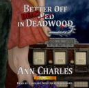 Better Off Dead in Deadwood - eAudiobook