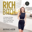Rich Bitch : A Simple 12-Step Plan for Getting Your Financial Life Together ... Finally - eAudiobook