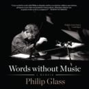 Words without Music : A Memoir - eAudiobook