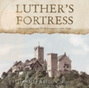 Luther's Fortress - eAudiobook