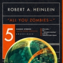 """All You Zombies-"" - eAudiobook"