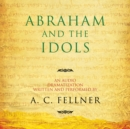 Abraham and the Idols - eAudiobook