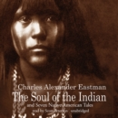 The Soul of the Indian and Seven Native American Tales - eAudiobook