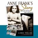 Anne Frank's Story : Her Life Retold for Children - eAudiobook