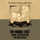 The Middle East : Israel, Palestine, and the Arab States - eAudiobook