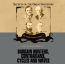 Bargain Hunters, Contrarians, Cycles and Waves - eAudiobook