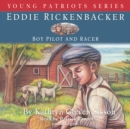 Eddie Rickenbacker : Boy Pilot and Racer - eAudiobook