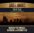 Louis L'Amour's Trio of Tales - eAudiobook