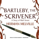 Bartleby, the Scrivener : A Story of Wall Street - eAudiobook