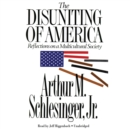The Disuniting of America : Reflections on a Multicultural Society - eAudiobook