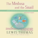 The Medusa and the Snail : More Notes of a Biology Watcher - eAudiobook