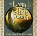The Land That Time Forgot - eAudiobook